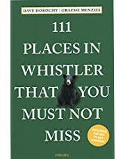 111 Places in Whistler You Must Not Miss