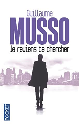 Je Reviens Te Chercher French Edition Guillaume Musso