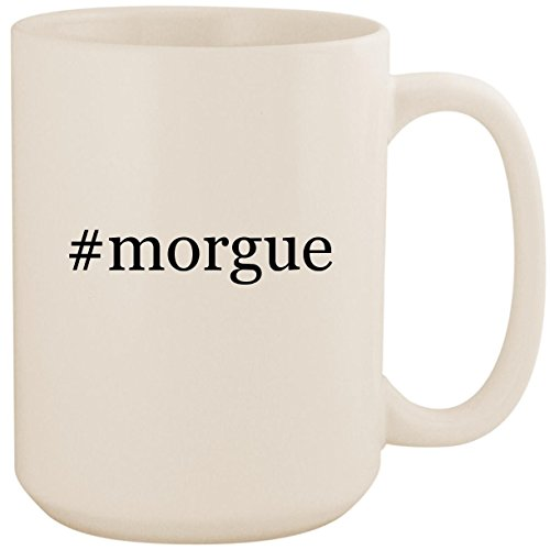 #morgue - White Hashtag 15oz Ceramic Coffee Mug Cup -