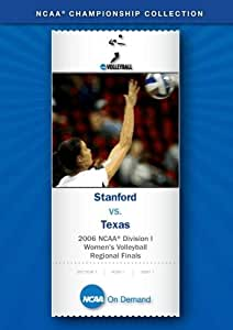 2006 NCAA(r) Division I Women's Volleyball Regional Finals - Stanford vs. Texas