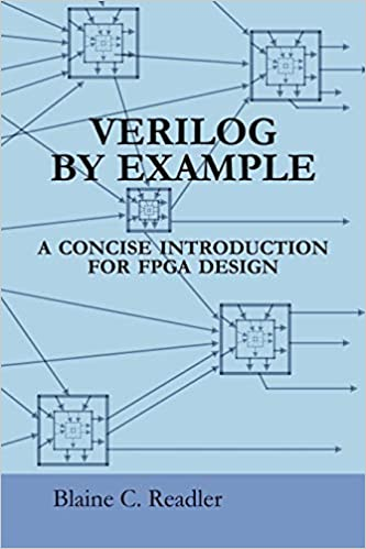 Verilog by Example: A Concise Introduction for FPGA Design: Amazon