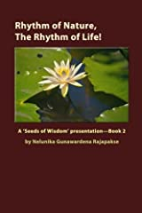 Rhythm of Nature, The Rhythm of Life!: A 'Seeds of Wisdom' Presentation - Book 2 Paperback