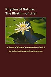 Rhythm of Nature, The Rhythm of Life!: A 'Seeds of Wisdom' Presentation - Book 2
