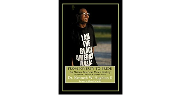 From Poverty to Pride (An African American Males Destiny Book 1)