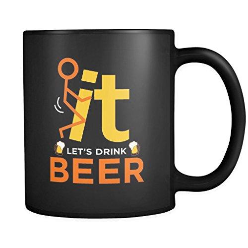 Fuck It, let's drink Beer | Funny Black 11 oz Coffee - Nz Kalamazoo