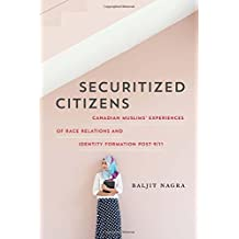 Securitized Citizens: Canadian Muslims' Experiences of Race Relations and Identity Formation Post-9/11