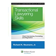 Transactional Lawyering Skills: Client Interviewing, Counseling, and Negotiation (Essential Lawyering Skills Series)