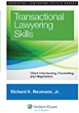 Transactional Lawyering Skills: Client Interviewing, Counseling, and Negotiation (Essential Lawyering Skills)