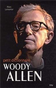 Le petit dictionnaire de Woody Allen par Marc Lemonier