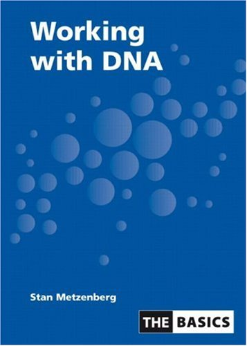 Working With DNA (The Basics)