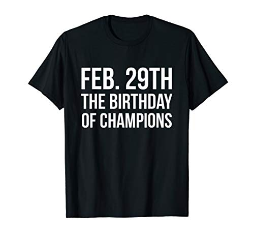 (February 29th Birthday Of Champions Leap Year Gift)