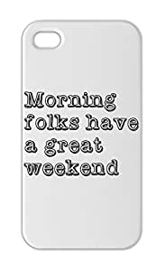 Morning folks have a great weekend Iphone 5-5s plastic case