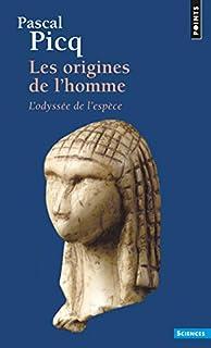 Les origines de l'homme : l'odyssée de l'espèce, Picq, Pascal