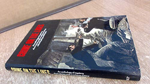(Crime on the Lines: An Anthology of Mystery Short Stories with a Railway)