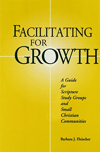 Facilitating for Growth: A Guide for Scripture Study Groups and Small Christian Communities