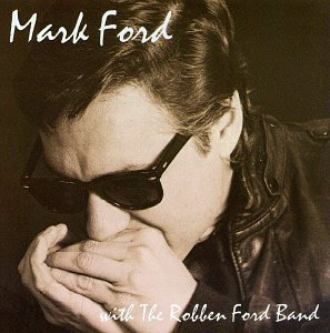 With the Robben Ford Band by Mark Ford (1993-07-20)