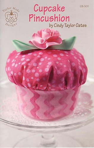 Taylor Made Designs Patterns-Cupcake Pincushion