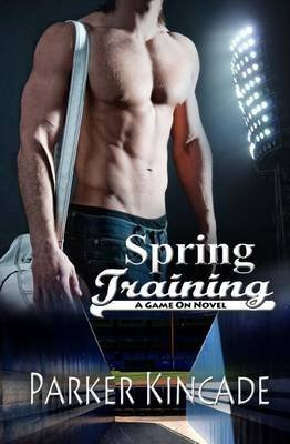 [(Spring Training)] [By (author) Parker Kincade] published on (May, 2013)