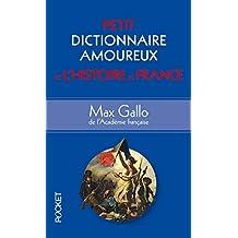 Petit dictionnaire amoureux de l'histoire de France