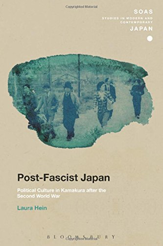 Post-Fascist Japan: Political Culture in Kamakura after the Second World War (SOAS Studies in Modern and Contemporary Japan)