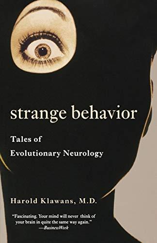 Strange Behavior: Tales of Evolutionary Neurology