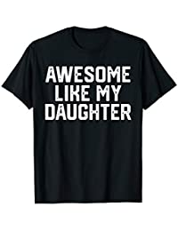 54e114e0 AWESOME LIKE MY DAUGHTER Funny Father's Day Gift Shirt Dad