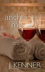 Anchor Me (Stark Trilogy Book 4)