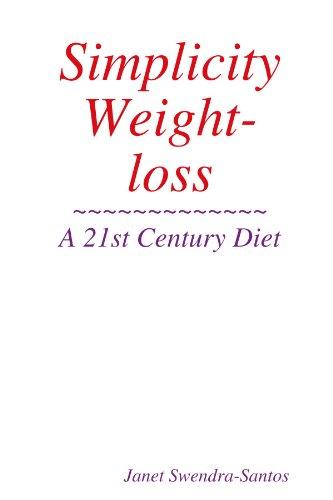 Simplicity Weight-Loss/ A 21st Century Diet
