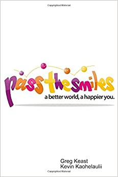 Book Pass The Smiles: A better world, a happier you.