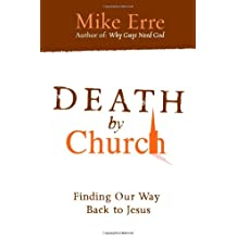 Death by Church: Rescuing Jesus from His Followers, Recapturing God's Hope for His People (ConversantLife.com®)