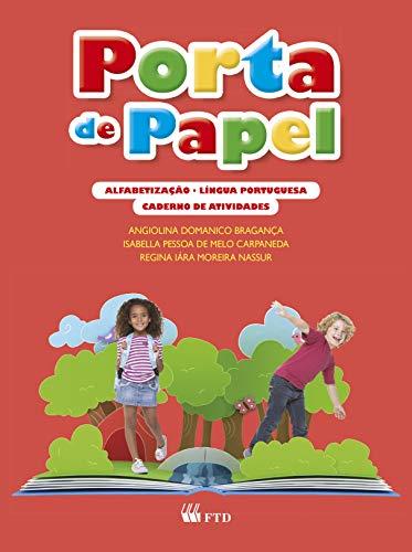 Porta de Papel. Alfabetização. Língua Portuguesa - Caderno de Atividades