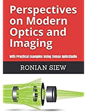 Perspectives on Modern Optics and Imaging: With Practical Examples Using Zemax(R) OpticStudio(TM)