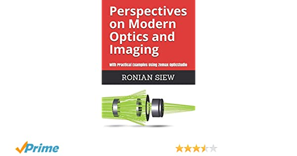 Perspectives on Modern Optics and Imaging: With Practical