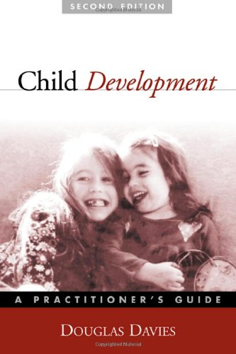 Child Development, Second Edition: A Practitioner's Guide (Clinical Practice with Children, Adolescents, and Families)