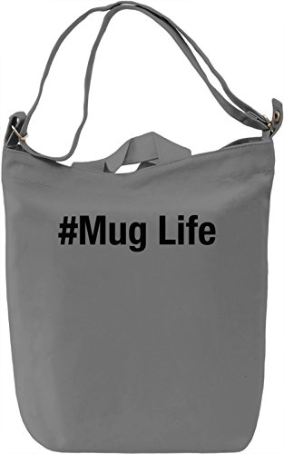 #Mug Life Borsa Giornaliera Canvas Canvas Day Bag| 100% Premium Cotton Canvas| DTG Printing|