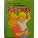I'm Glad I'm Your Sister, Bill Horlacher and Kathy Horlacher, 0874033950