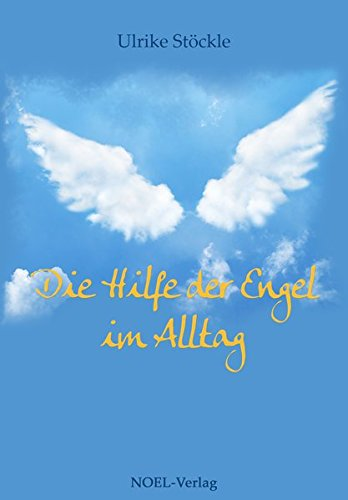Die Hilfe der Engel im Alltag