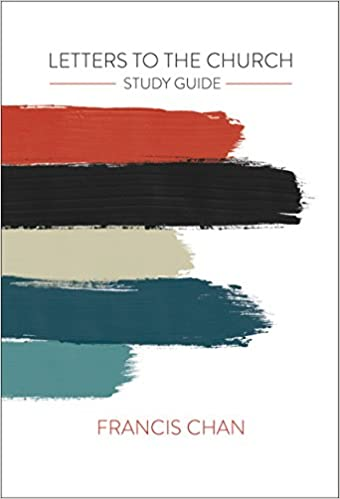 Letters To The Church Study Guide Francis Chan 9780830775828