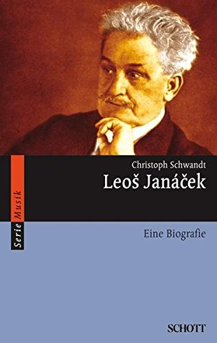 Leoš Janácek: Eine Biografie (Serie Musik)