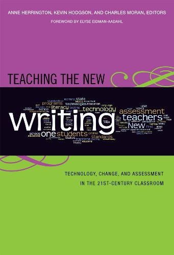 Teaching the New Writing: Technology, Change, and Assessment in the 21st Century Classroom (Language and Literacy Series)