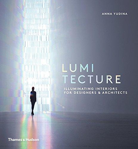 Lumitecture: Illuminating Interiors for Designers and Architects