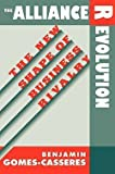 img - for The Alliance Revolution : The New Shape of Business Rivalry (Paperback - Revised Ed.)--by Benjamin Gomes-Casseres [1998 Edition] book / textbook / text book
