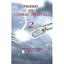 Prieres de Combat Spirituel 2 (French Edition)