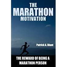 The Marathon Motivation: The Reward of Being a Marathon Person ((weight loss motivation, weight loss for women, marathon training, marathon running, runners world))
