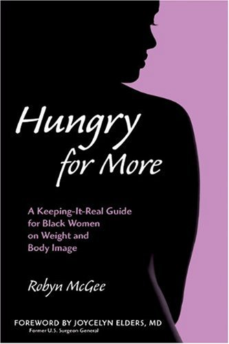 Hungry for More: A Keeping-it-Real Guide for Black Women on Weight and Body Image PDF