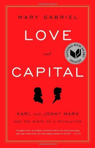 Love And Capital: Karl and Jenny Marx and the Birth of a Revolution by Mary Gabriel (2012-11-29) (Love And Capital Karl And Jenny Marx)