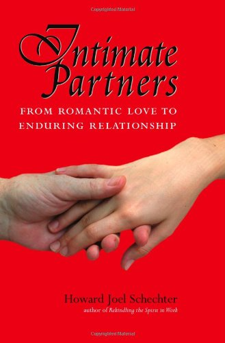 Intimate Partners  From Romantic Love To Enduring Relationship