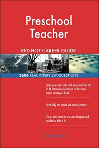preschool teacher red hot career guide 2606 real interview questions red hot careers 9781986710046 amazoncom books