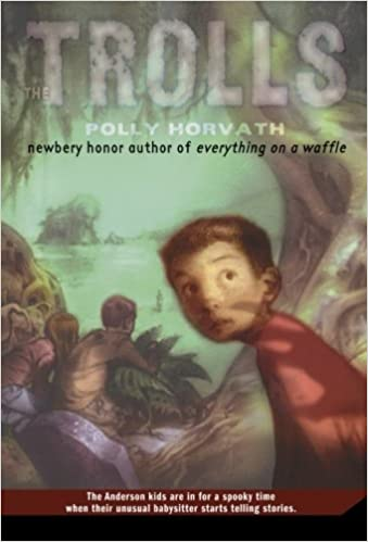 The Trolls: Polly Horvath: 9780312384197: Amazon com: Books