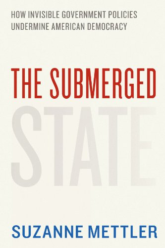 The Submerged State: How Invisible Government Policies Undermine American Democracy (Chicago Studies in American Politics)